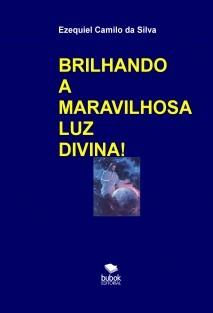 BRILHANDO A MARAVILHOSA LUZ DIVINA