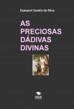 AS PRECIOSAS DÁDIVAS DIVINAS