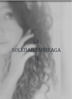 La Soledad Embriaga II