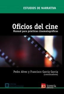 Oficios del cine: manual para prácticas cinematográficas