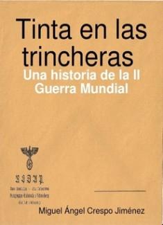 TINTA EN LAS TRINCHERAS. Una historia de la II Guerra Mundial.