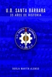 U.D. SANTA BÁRBARA - 35 AÑOS DE HISTORIA