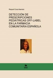 DETECCIÓN DE PRESCRIPCIONES PEDIÁTRICAS OFF-LABEL EN LA FARMACIA COMUNITARIA ESPAÑOLA