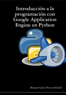 Introducción a la programación con Google Application Engine en Python.