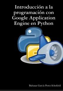 Introducción a la programación con Google Application Engine en Python.