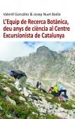 L'Equip de Recerca Botànica, deu anys de ciència al Centre Excursionista de Catalunya