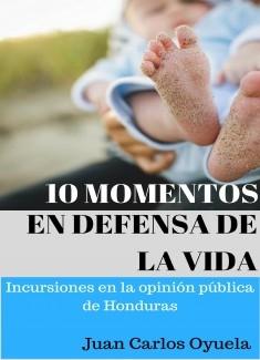 10 momentos en defensa de la vida