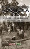 LA AYAHUASCA Y YO