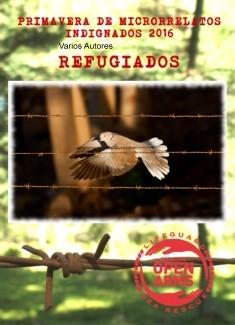 PRIMAVERA DE MICRORRELATOS INDIGNADOS 2016 (REFUGIADOS)