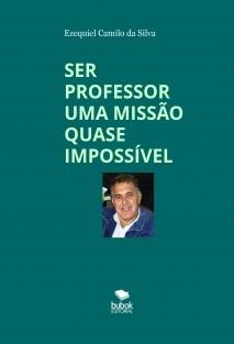 SER PROFESSOR UMA MISSÃO QUASE IMPOSSÍVEL