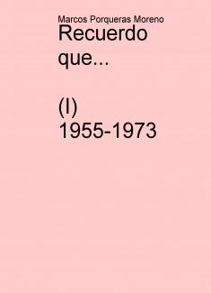 Recuerdo que... (I) 1955-1973