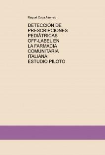 DETECCIÓN DE PRESCRIPCIONES PEDIÁTRICAS OFF-LABEL EN LA FARMACIA COMUNITARIA ITALIANA: ESTUDIO PILOTO