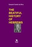 THE BEATIFUL HISTORY OF HEBREWS