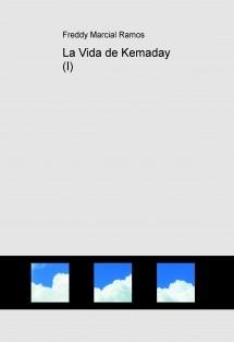 La Vida de Kemaday (I)