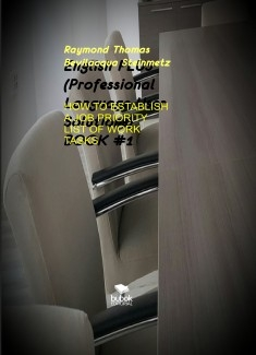 English (PLUS) Professional Language User Solutions - BOOK #1 - HOW TO ESTABLISH A JOB PRIORITY LIST OF WORK TASKS