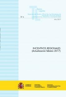 """TEXTO LEGAL Nº 4/2017 """"INCENTIVOS REGIONALES"""" (Actualización febrero 2017)"""