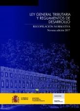 LEY GENERAL TRIBUTARIA Y REGLAMENTOS DE DESARROLLO. 9ª EDICIÓN 2017