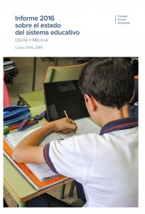 INFORME 2016 SOBRE EL ESTADO DEL SISTEMA EDUCATIVO. CEUTA Y MELILLA. CURSO 2014_2015