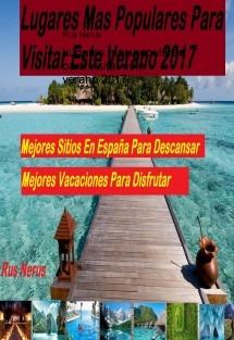 Lugares mas populares para visitar este verano 2017