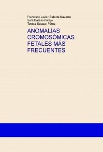 ANOMALÍAS CROMOSÓMICAS FETALES MÁS FRECUENTES