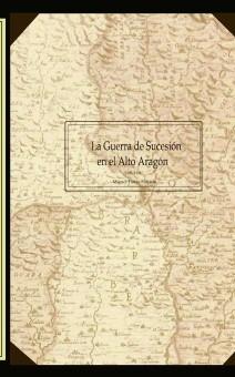 La Guerra de Sucesión en el Alto Aragón