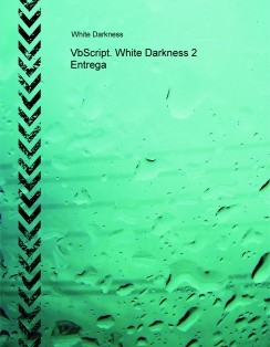 VbScript. White Darkness 2 Entrega