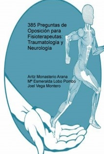 385 Preguntas de Oposición para Fisioterapeutas: Traumatología y Neurología