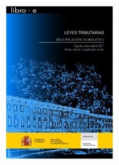 LEYES TRIBUTARIAS. RECOPILACIÓN NORMATIVA. VIGÉSIMA OCTAVA EDICIÓN 2017