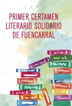 PRIMER CERTAMEN LITERARIO SOLIDARIO DE FUENCARRAL