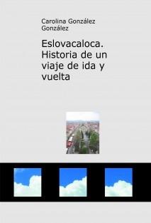 Eslovacaloca. Historia de un viaje de ida y vuelta