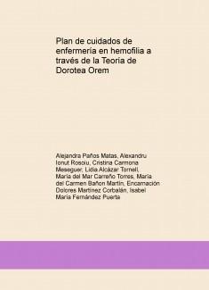 Plan de cuidados de enfermería en hemofilia a través de la Teoría de Dorotea Orem