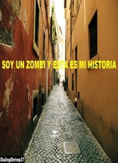 Soy un zombi y esta es mi historia