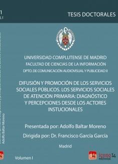 Difusión y promoción de los servicios sociales. Los servicios sociales de atención primaria: diagnóstico y percepciones desde los actores institucionales, Vol I