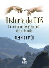 Libro Historia de Dios. La evolución del gran mito de la historia, autor Alberto Pavón Lucero