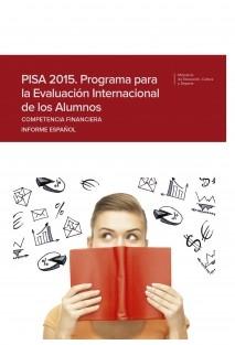 PISA 2015. PROGRAMA PARA LA EVALUACIÓN INTERNACIONAL DE LOS ALUMNOS. COMPETENCIA FINANCIERA. INFORME ESPAÑOL