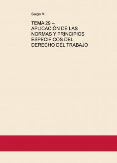 TEMA 29 – APLICACIÓN DE LAS NORMAS Y PRINCIPIOS ESPECIFICOS DEL DERECHO DEL TRABAJO