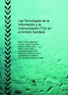 Las Tecnologías de la Información y la Comunicación (TIC) en el Ámbito Sanitario