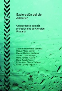 Exploración del pie diabético. Guía práctica para los profesionales de Atención Primaria.