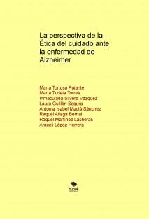 La perspectiva de la Ética del cuidado ante la enfermedad de Alzheimer