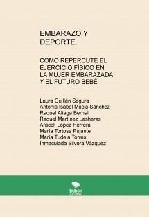 EMBARAZO Y DEPORTE. COMO REPERCUTE EL EJERCICIO FÍSICO EN LA MUJER EMBARAZADA Y EL FUTURO BEBÉ