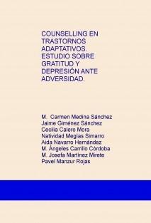 COUNSELLING EN TRASTORNOS ADAPTATIVOS. ESTUDIO SOBRE GRATITUD Y DEPRESIÓN ANTE ADVERSIDAD.