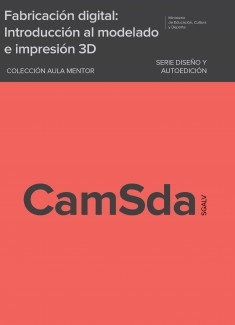 Fabricación digital: Introducción al modelado e impresión 3D