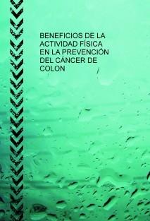 BENEFICIOS DE LA ACTIVIDAD FÍSICA EN LA PREVENCIÓN DEL CANCER DE COLON