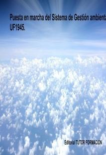Puesta en marcha del Sistema de Gestión Ambiental (SGA). UF1945.