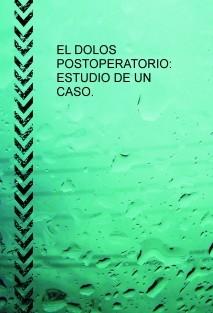EL DOLOR POSTOPERATORIO: ESTUDIO DE UN CASO.