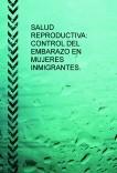 SALUD REPRODUCTIVA: CONTROL DE EMBARAZO EN MUJERES INMIGRANTES.