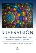 Libro SUPERVISIÓN. Espacio de aprendizaje significativo. Instrumento para la gestión, autor Carmen Vazquez y Amparo Porcel