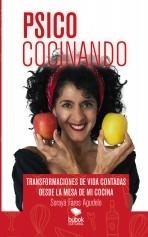 Libro Psicococinando. Transformaciones de vida contadas desde la mesa de mi cocina, autor Soraya Fares