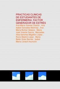 PRACTICAS CLINICAS DE ESTUDIANTES DE ENFERMERIA: FACTOR GENERADOR DE ESTRÉS