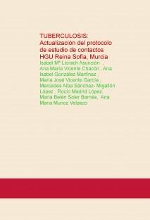 TUBERCULOSIS: Actualización del protocolo de estudio de contactos HGU Reina Sofía, Murcia